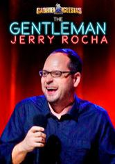 Gabriel Iglesias Presents The Gentleman Jerry Rocha