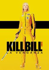 Kill Bill: la venganza vol. 1