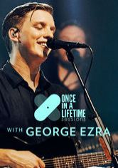Once in a Lifetime Sessions with George Ezra