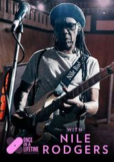 Once in a Lifetime Sessions with Nile Rodgers