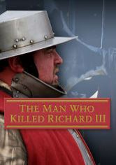 The Man Who Killed Richard III