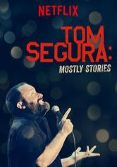 Tom Segura: Mostly Stories